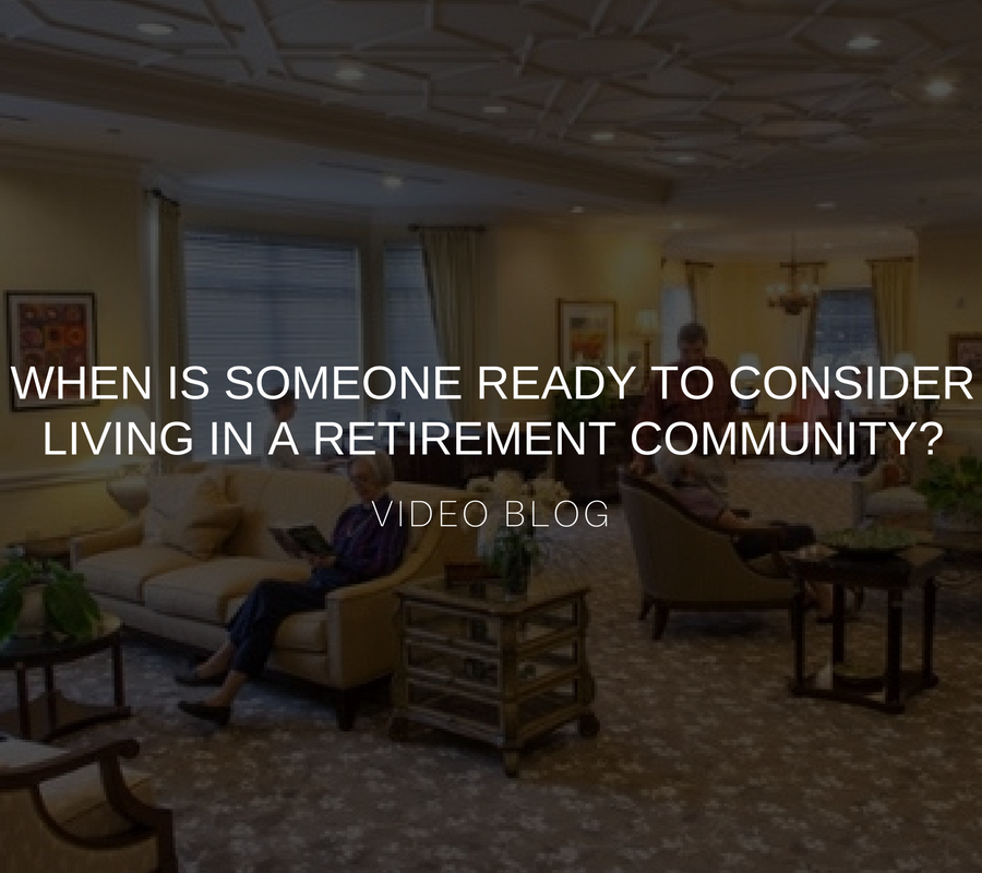 When is someone ready to consider living in a retirement community? [VIDEO]